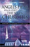 Angels Hear What the Spirit Is Saying to the Seven Churches Revelation 1-3, Gary Pierce, 1600348874
