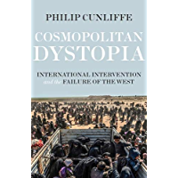 Cosmopolitan dystopia: International intervention and the failure of the West