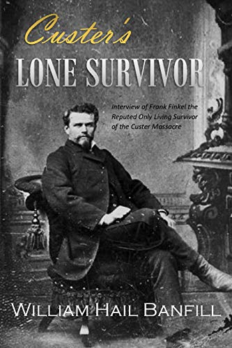 Amazon com: Custer's Lone Survivor: Interview of Frank
