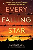 Every Falling Star (Uk edition): The True Story of How I Survived and Escaped North Korea