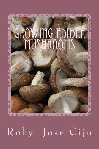 Growing Edible Mushrooms by [Ciju, Roby Jose]