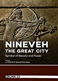 Nineveh, the Great City: Symbol of Beauty and Power (Papers on Archaeology of the Leiden Museum of Antiquities)