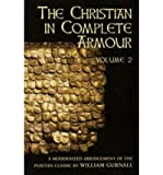 By William Gurnall - The Christian in Complete Armour, Vol. 2 (Reprint) (1988-06-16) [Paperback]