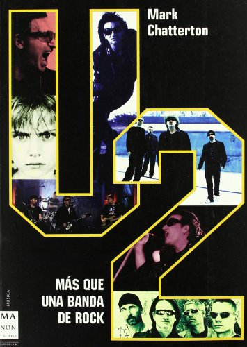 U2: La Mas Grande Banda De Rock Del Mundo / The biggest rock band in the world (Musica, Ma Non Troppo) (Spanish Edition)