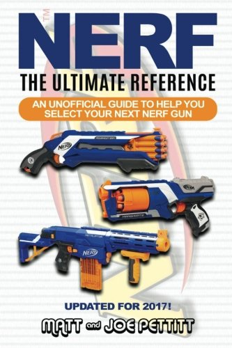 Price comparison product image NERF - The Ultimate Reference: An unofficial guide to help you select your next nerf gun