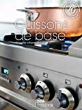 Cuissons de base (Les indispensables t. 15) (French Edition)
