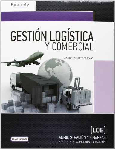 Gestión logística y comercial Tapa blanda – 13 jun 2013 MARÍA JOSÉ ESCUDERO SERRANO Ediciones Paraninfo S.A 8428399751