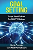 *** FREE BONUS INSIDE *** What's the #1 Key to All Success? Yes it's Goal Setting! You are about to learn how to change your life by setting SMARTER goals. This book is about using the magical power of goal setting to change your life for the better....