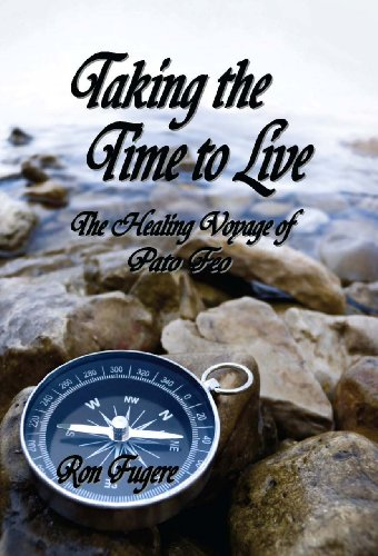 c97a82d19a1 Amazon.com: Taking the Time to Live: The Healing Voyage of Pato Feo ...