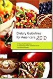 Dietary Guidelines for Americans 2010, , 0160879418