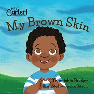 My Brown Skin (Hey Carter! Children Book Series)