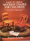 Easy-to-Build Wooden Chairs for Children, Margaret K. Dodds, 0486245799