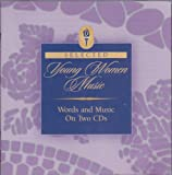 Selected Young Women Music ~ Church of Jesus Christ of Latter Day Saints (2 CD Set)