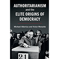Authoritarianism and the Elite Origins of Democracy