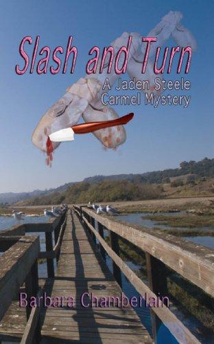 - Slash and Turn: A Jaden Steele Carmel Mystery (The Jaden Steele Carmel Mysteries Book 2)