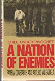 A Nation of Enemies : Chile under Pinochet, Constable, Pamela and Valenzuela, Arturo, 0393030113