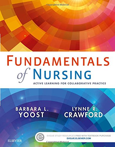 Fundamentals of Nursing Active Learning for Collaborative Practice 1e