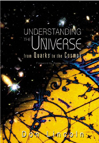 Understanding the Universe:From Quarks to the Cosmos