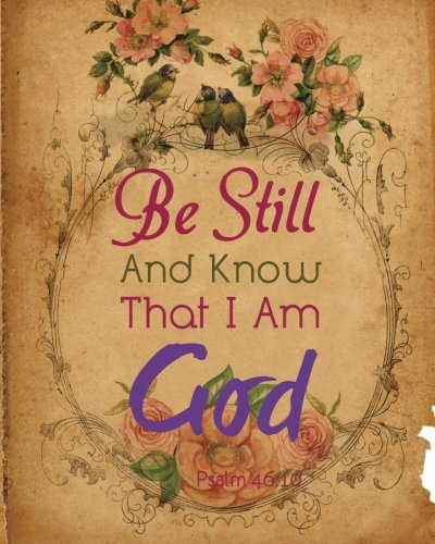 """Download Be still and know that I am God: Christian Daily Quote Planner Journal Wide Ruled College Lined Composition Notebook 132 Pages 8""""x10"""" Lined Paper Journal Volume 7 ebook"""