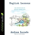 English Lessons: The Crooked Little Grace-Filled Path of Growing Up | Andrea Lucado