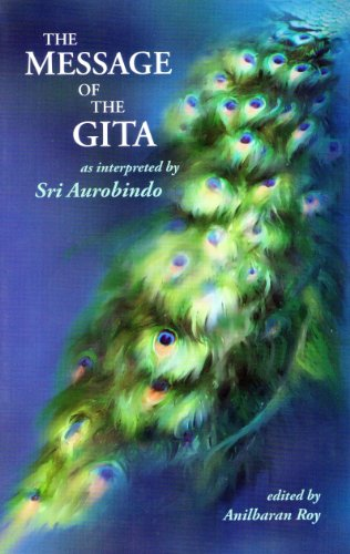 The Message Of The Gita as interpreted by Sri Aurobindo