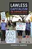 Lawless Capitalism: The Subprime Crisis and the Case for an Economic Rule of Law, Steven A. Ramirez, 0814776493