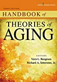 Handbook of Theories of Aging, 3/e 3rd Edition