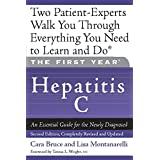 The First Year: Hepatitis C: An Essential Guide for the Newly Diagnosed