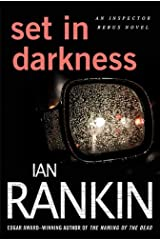Set in Darkness: An Inspector Rebus Novel (Inspector Rebus series Book 11) Kindle Edition