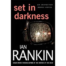 Set in Darkness: An Inspector Rebus Novel (Inspector Rebus series Book 11)