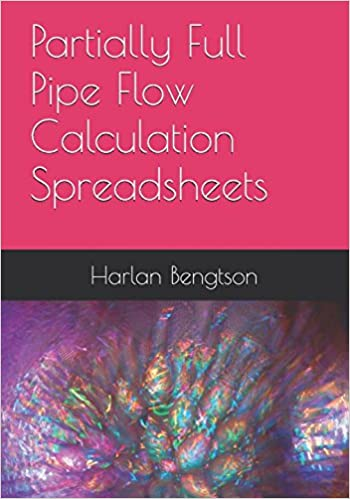 Partially Full Pipe Flow Calculation Spreadsheets: Harlan H