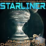 Starliner: The Intergalactic Investigation Bureau, Book 1 | John P. Logsdon,Christopher P. Young
