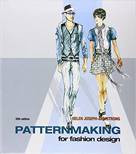 Patternmaking For Fashion Design 5th Edition Armstrong Helen Joseph 9780135018767 Amazon Com Books