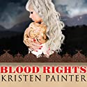 Blood Rights: House of Comarré, Book 1 Audiobook by Kristen Painter Narrated by Abby Craden