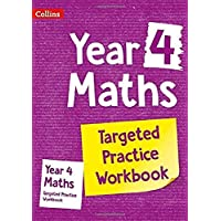 Year 4 Maths Targeted Practice Workbook: KS2 Home Learning and School Resources from the Publisher of Revision Practice…