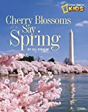 Cherry Blossoms Say Spring, Jill Esbaum, 1426309848
