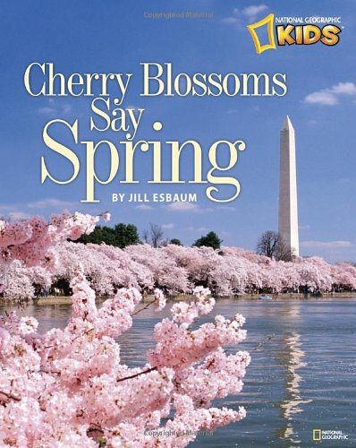 Price comparison product image Cherry Blossoms Say Spring (National Geographic Kids)