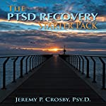 The PTSD Recovery Starter Pack | Jeremy P. Crosby