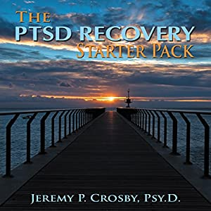 The PTSD Recovery Starter Pack Audiobook