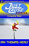 Graceful Blur (Just Cause Universe Book 1)