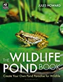 The Wildlife Pond Book: Create Your Own Pond