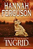 Ingrid (Daughter of The Alvar Book 1)