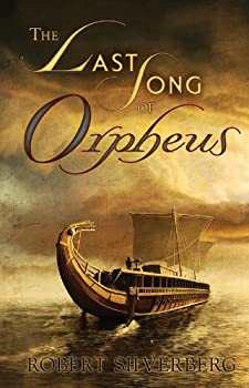 The Last Song of Orpheus Kindle Edition by Robert Silverberg (Author) fantasy book reviews science fiction book reviews