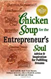 img - for Chicken Soup for the Entrepreneur's Soul: Advice and Inspiration on Fulfilling Dreams (Chicken Soup for the Soul) book / textbook / text book
