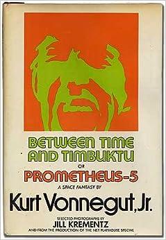 Between Time & Timbuktu or Prometheus-5