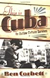 This Is Cuba, Ben Corbett, 0813338263