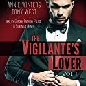 The Vigilante's Lover: A Romantic Suspense Thriller: The Vigilantes, Book 1 Audiobook by Annie Winters, Tony West Narrated by Gordon Anthony Palagi, Samantha L. Mantin