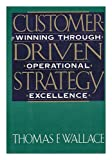 Customer-Driven Strategy, Thomas F. Wallace, 0939246260