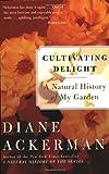 Cultivating Delight, Diane Ackerman, 0060505362