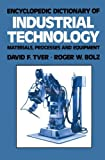 Encyclopedic Dictionary of Industrial Technology, David F. Tver, 1461596769